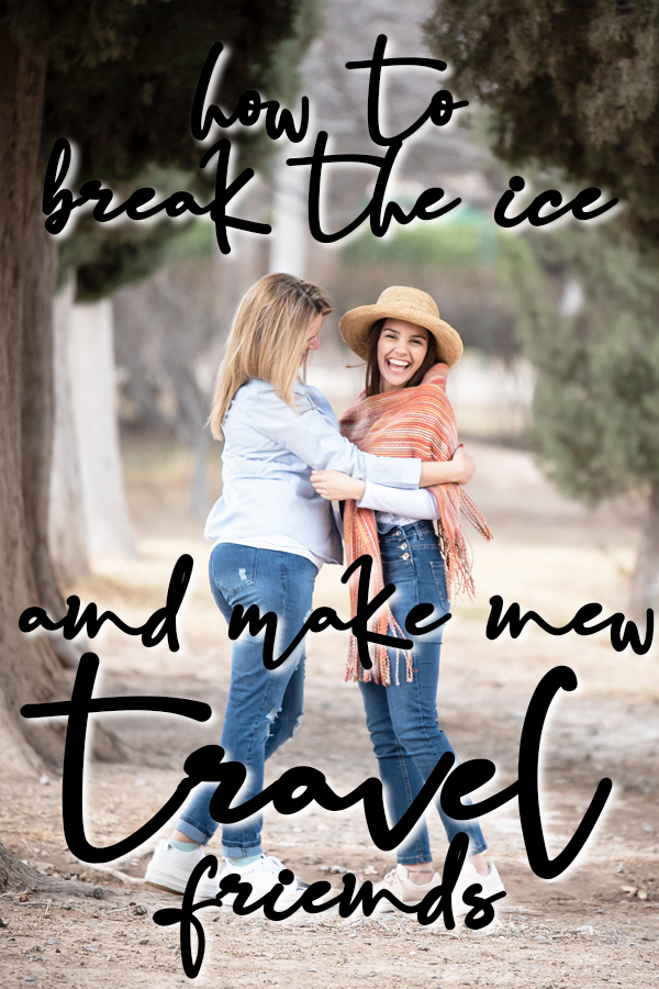 How to break the ice and make new friends when you're traveling, even if you're not staying in hostels.  This guide covers where to go, what to do and even what to say, so that you can make great new friends during your travels.  Perfect for backpackers solo travelers, budget travelers and even business travel.