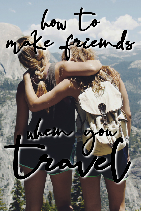 How to Make Friends While Traveling, Even If You're Not Staying in Hostels!  The best ways to meet new people, make connections, be social and have fun during your travels. No need to stay in a dorm room - you can meet awesome people everywhere you go!