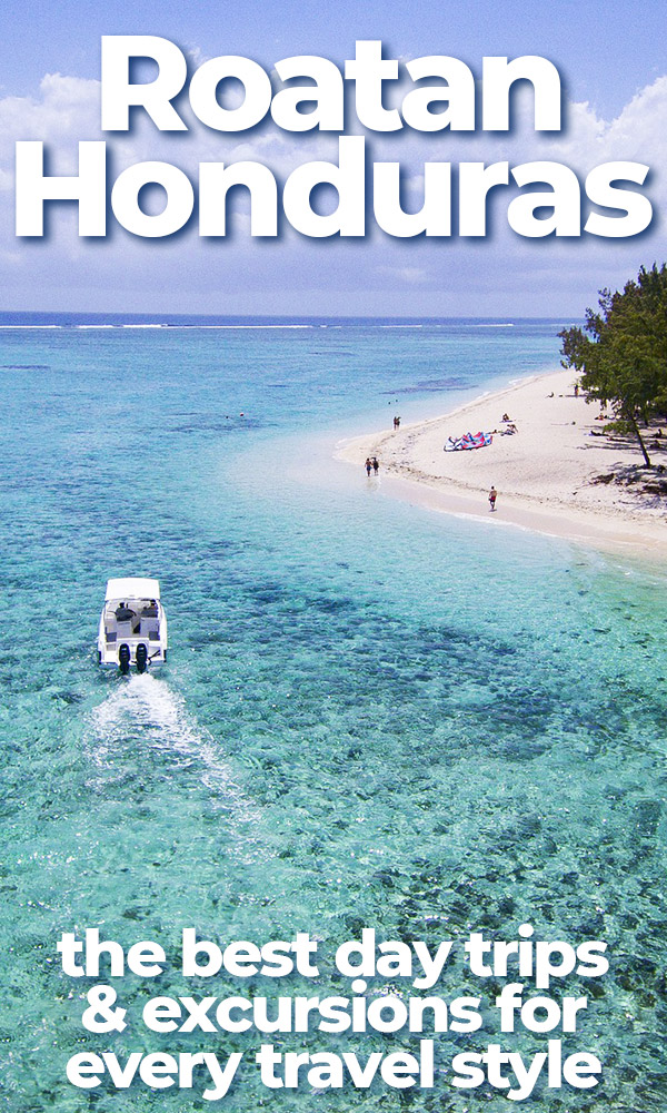 The best day trips and excursions on Roatan, Honduras. Whether you're on a cruise ship in Coxen Hole or Mahogany Bay, or staying on the island for a week of scuba diving, you'll love these activities including private islands, snorkeling, scuba diving and ethical animal encounters.