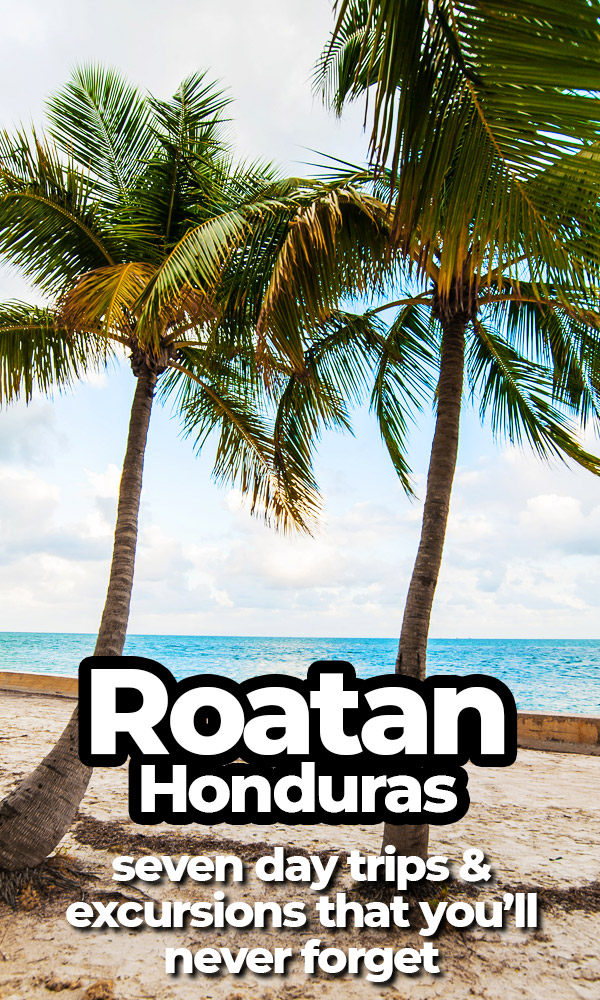 Visiting Roatan, Honduras? Whether you're on the island for one day or one month, you'll want to take all of these excursions and day trips. Includes scuba diving, snorkeling, private islands and ethical wild animal encounters.