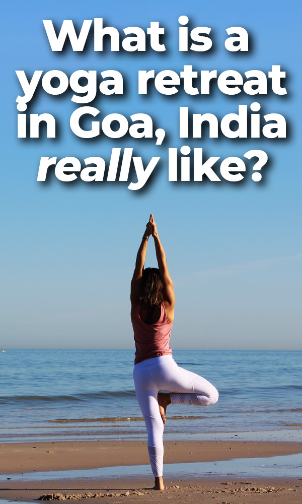 Have you ever thought about doing a yoga retreat in Goa, India? I'll tell you what to expect, including the accommodation, food, yoga classes and excursions around Goa.