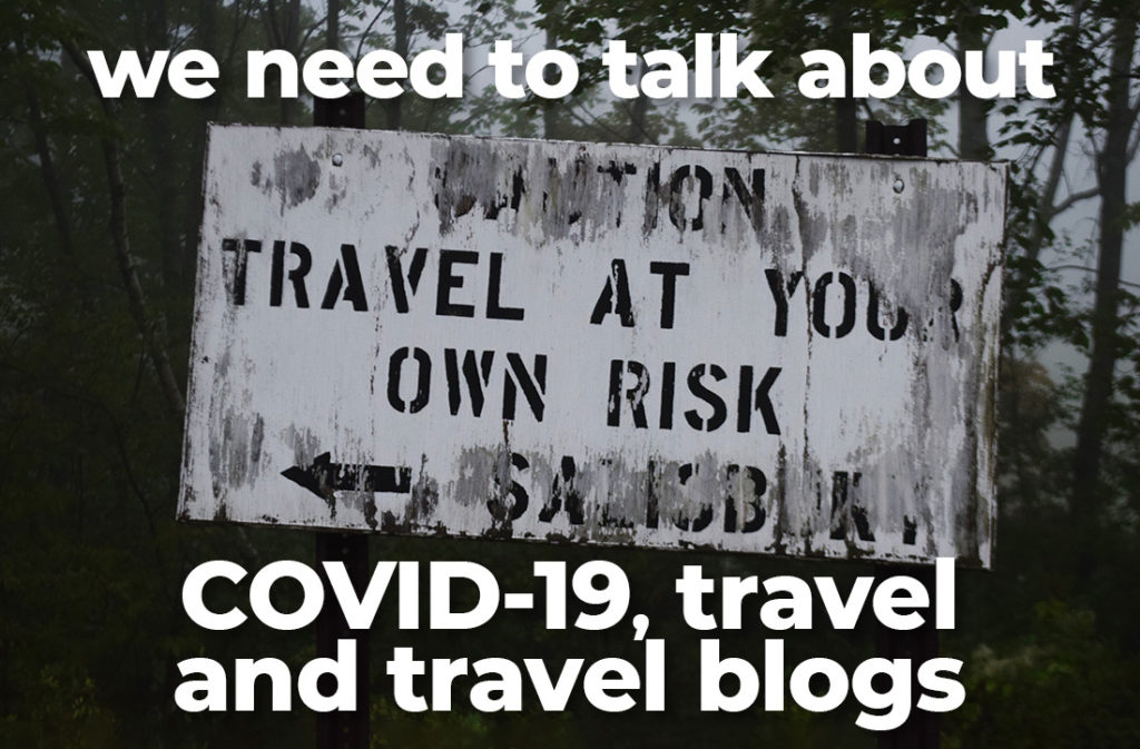 COVID-19, travel and travel blogging.