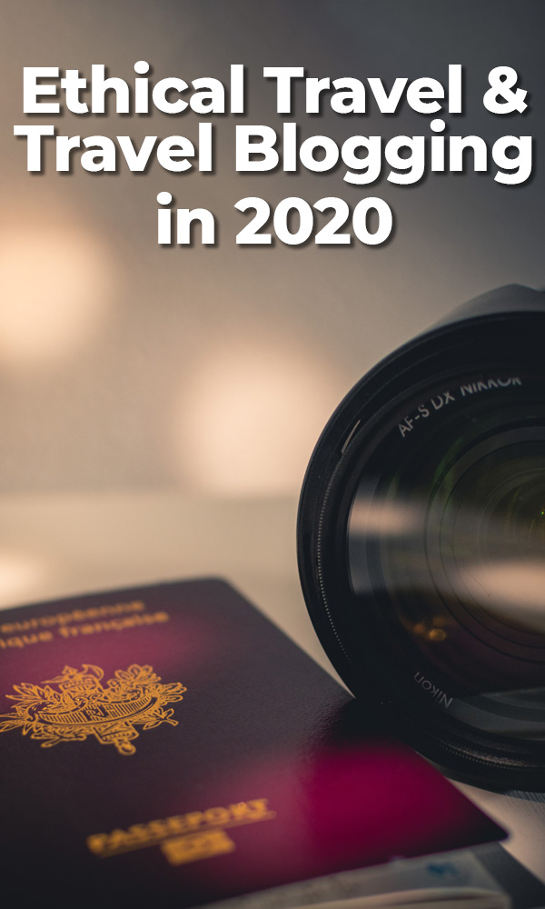 What does it mean to travel, or travel blog, ethically in 2020? This article looks at five truths about travel today, including business, health and personal considerations.