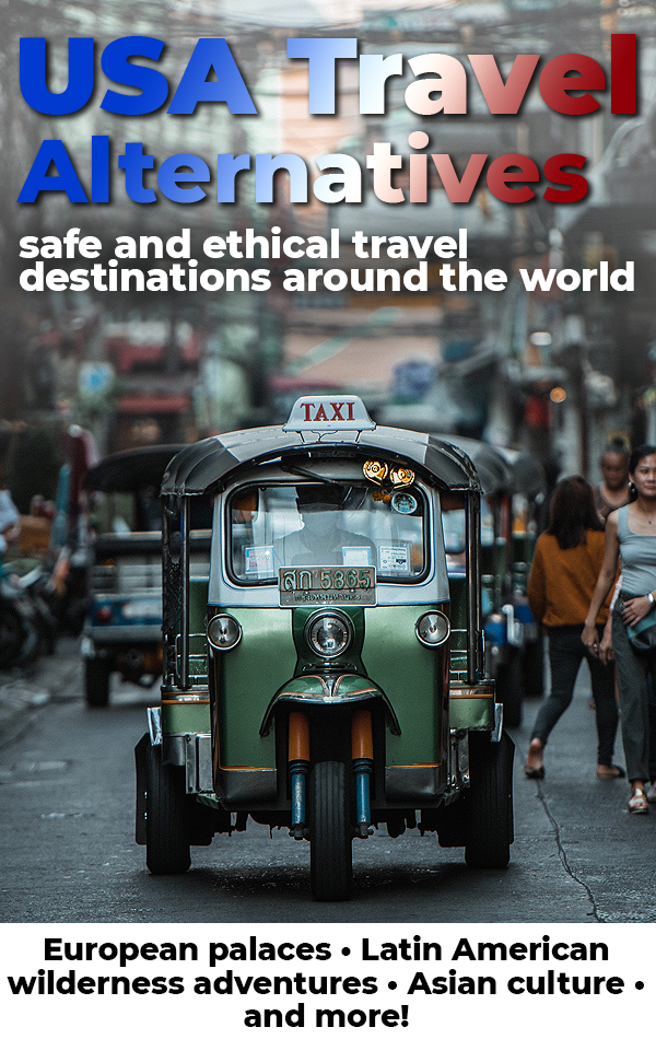 Safe and Ethical Alternatives to Every Popular US Travel Destination for Savvy Travelers in 2020