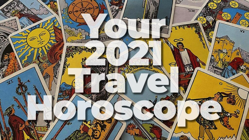 Your 2021 Travel Horoscope