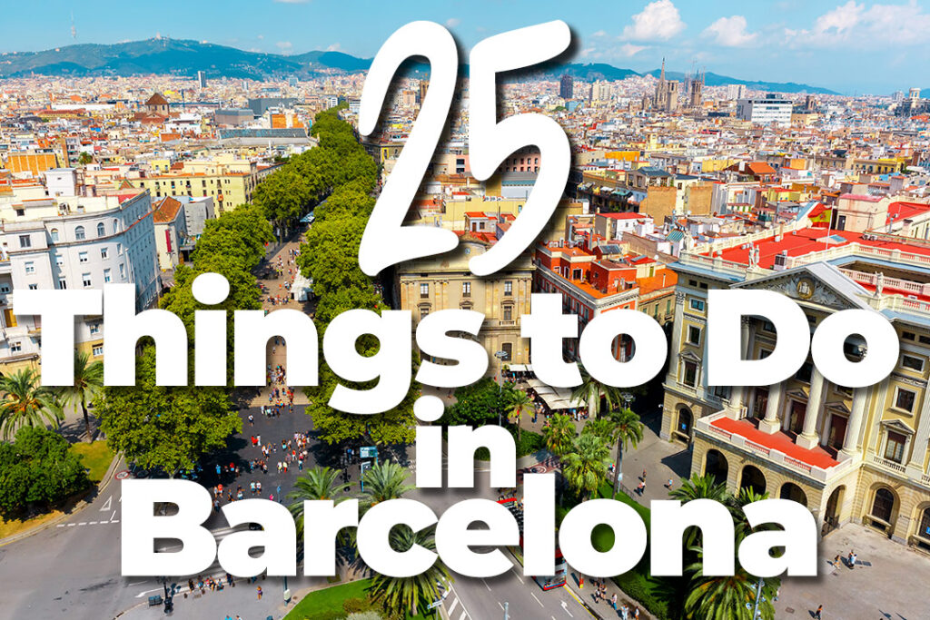 25 Things to Do in Barcelona (Especially If You're a Solo Traveler!)
