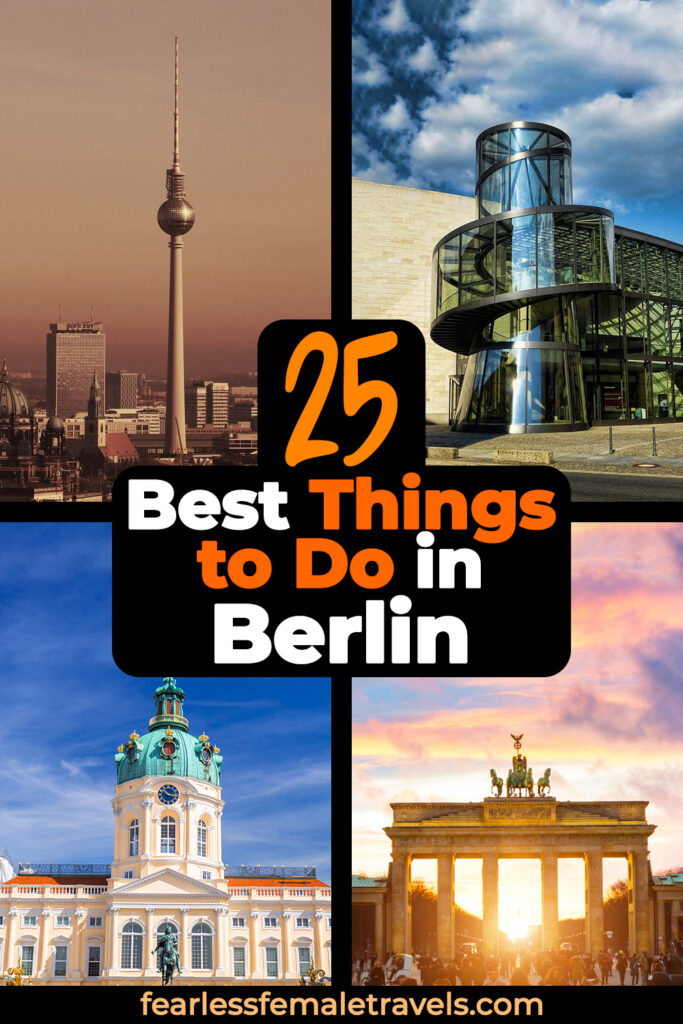 The 25 Best Things to Do in Berlin Germany (Plus One Extra) - Museums, Parks, Monuments, Memorials, Architecture and Authentic German Cuisine!