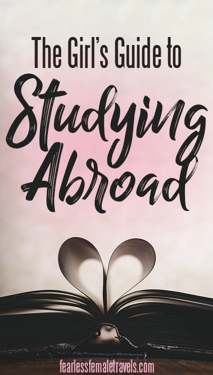 The Girl's Guide to Studying Abroad