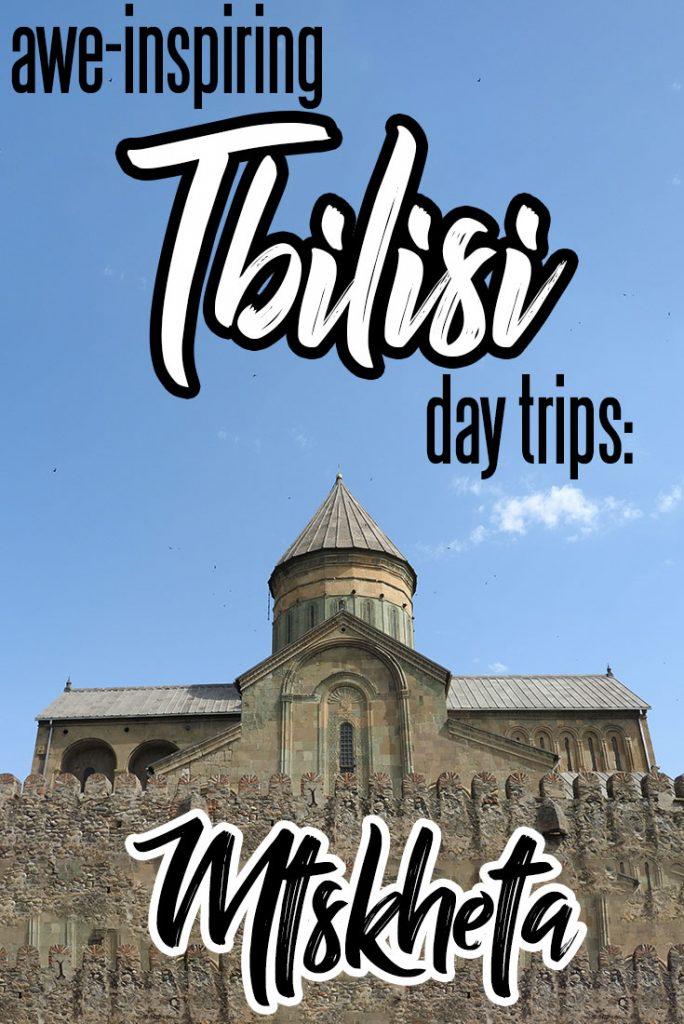 Tbilisi Day Trips to Mtskheta