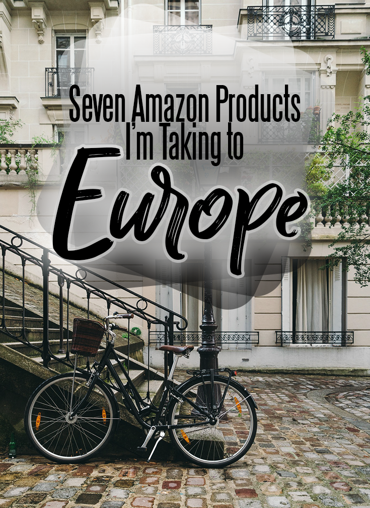 Seven Essential Products from Amazon for Your Next Trip to Europe