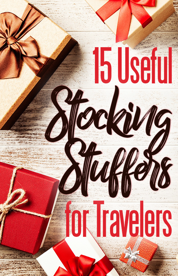 These 15 Useful Stocking Stuffers for Travelers will put a smile on everyone's face this Christmas!