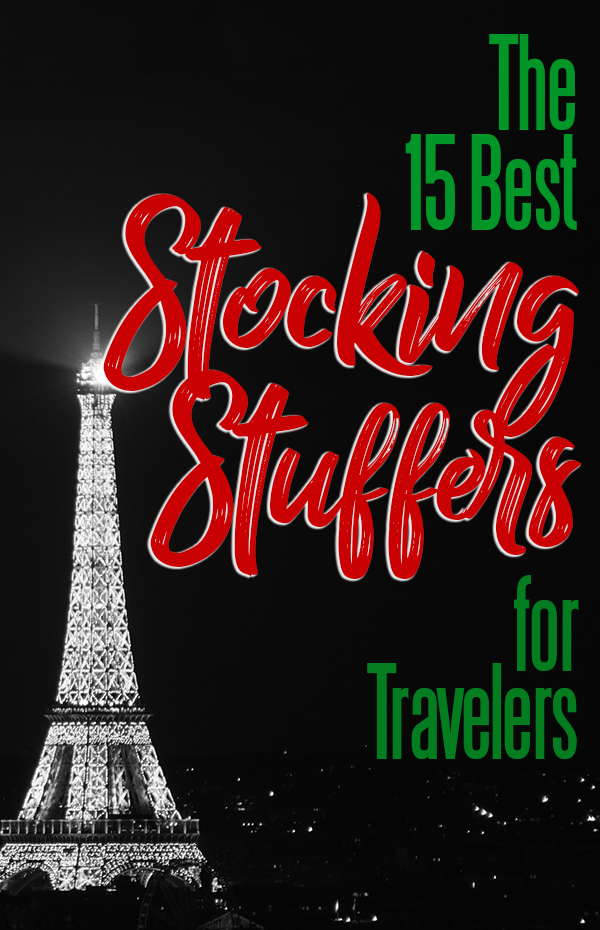 The Fifteen Best Stocking Stuffers for Travelers - Cheap, Fun & Useful Christmas Gifts for Travelers