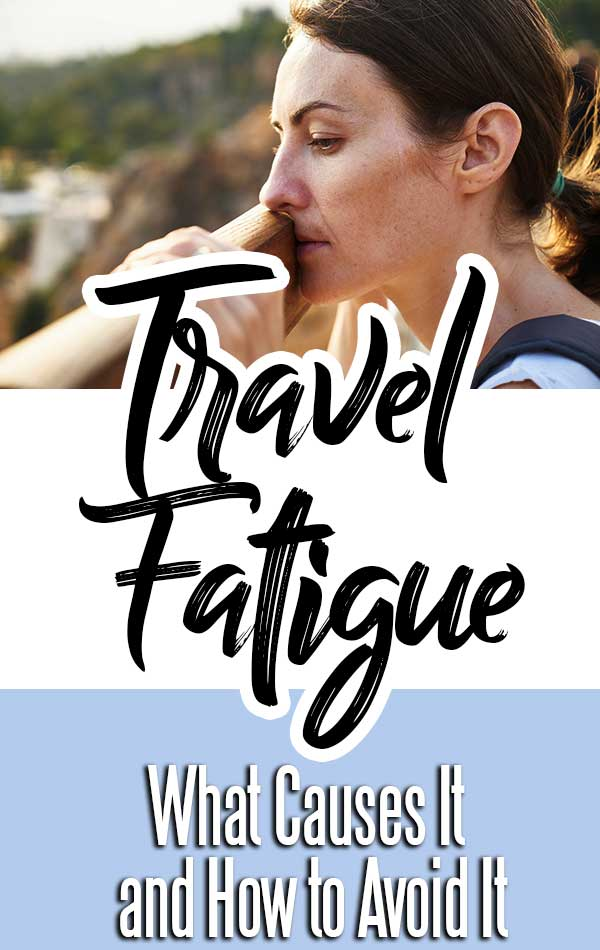 Travel fatigue affects long-term travelers more than any other type of tourist. Use these eight strategies to fight fatigue and enjoy an energetic, comfortable and happy holiday!