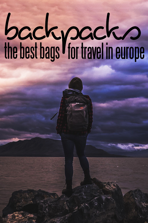The best travel backpacks for Europe, including Deuter, Osprey, Kelty and Eagle Creek.