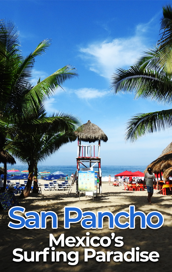 The beautiful beach of San Pancho, Mexico is perfect for surfing and suntanning. Head into town for boutique shopping and authentic Mexican food from locally-owned restaurants. Your compete San Pancho travel guide!