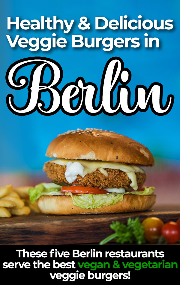 Five delicious veggie burgers from the best Berlin burger restaurants. Vegan and vegetarian travelers, take note of these Berlin restaurants!
