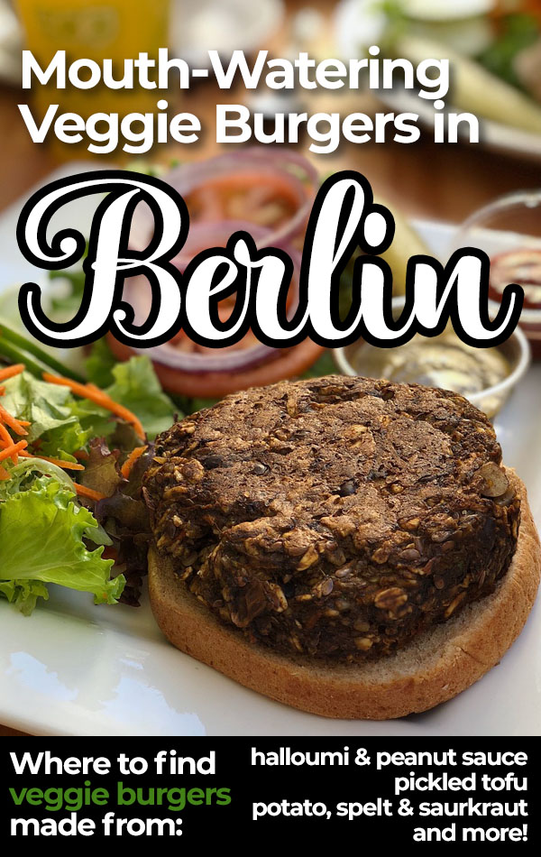 The most delicious Berlin burgers for vegetarian and vegans, featuring five delicious veggie burgers from across the German capital!