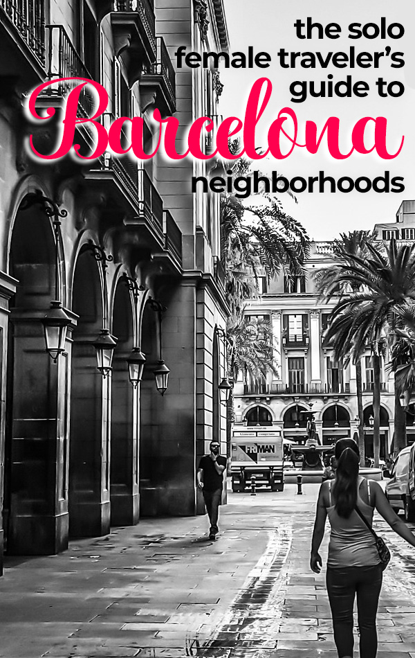 Solo female travelers in Barcelona need to read this compete guide to Barcelona's best neighborhoods. Includes hotels, restaurants and activities in the Barri Gotic, Eixample, El Born, El Raval and Barceloneta!