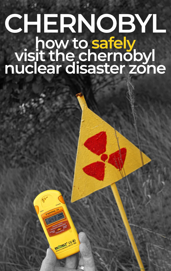How to safely travel to the Chernobyl Nuclear Disaster Zone, including choosing a reputable tour operator, paying securely for your trip, packing the right things and choosing the best clothing for Chernobyl, Ukraine.