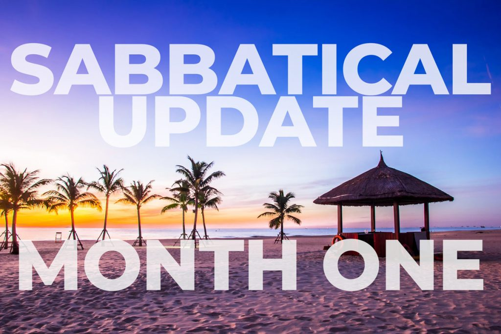 Sabbatical Update - Month One