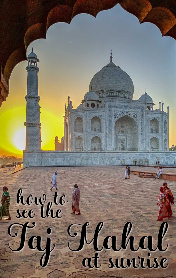 Your guide to seeing the Taj Mahal at sunrise. Where to stay the night before, how to skip the line for tickets and how to breeze through security at the Taj Mahal in Agra, India.
