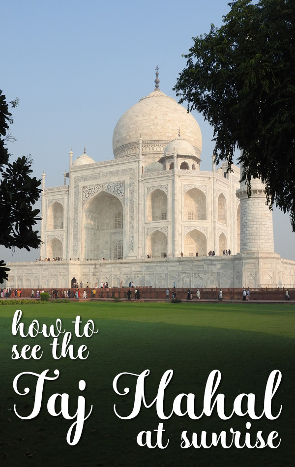 Eight tips for visiting the Taj Mahal at sunrise. How to choose the best hotel in Agra, how to avoid the ticket queue, and how to be one of the first visitors into the Taj Mahal at sunrise!