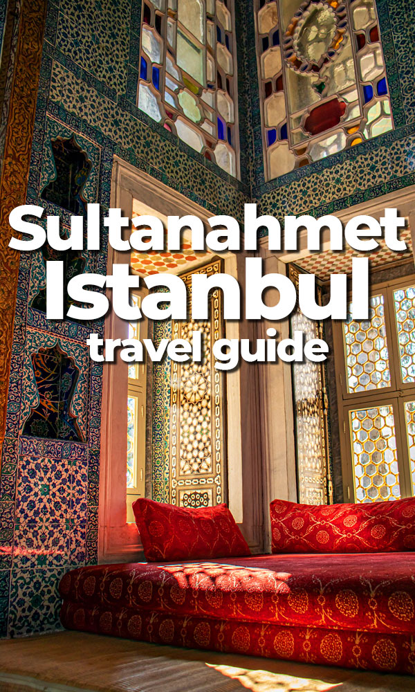 Seven Can't-Miss Attractions in Historical Sultanahmet, Istanbul, Turkey. Includes the Hagia Sophia, the Blue Mosque and an affordable Turkish bath.