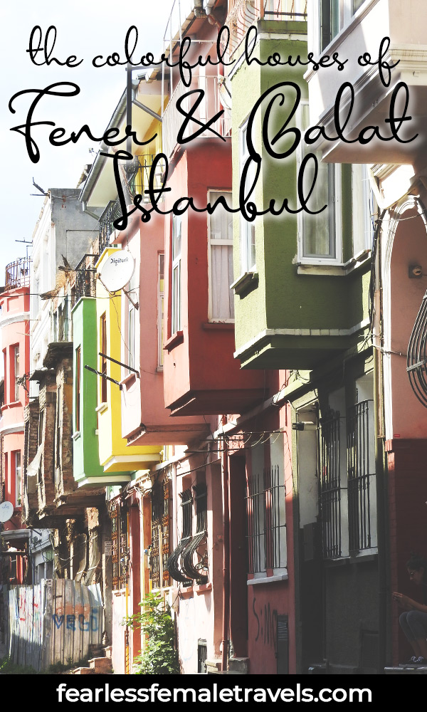 How to see the famous colorful houses of Fener and Balat in Istanbul, Turkey. Also includes historic architecture, street art and sumptuous local cuisine tips.